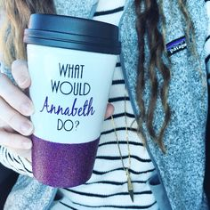 ORIGINAL What Would Annabeth Do To Go Cup
