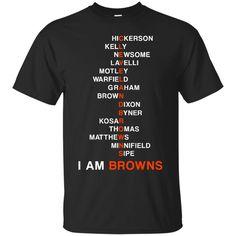 Cleveland Browns Shirts Team Names I Am Browns T-Shirts Hoodies Sweatshirts