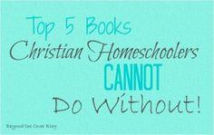 Do you have the TOP 5 Books for Christian Homeschoolers?  Written from a homeschool graduate!    #homeschool #Christian #csahm