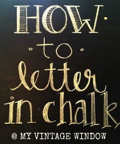My Vintage Window: How I letter in chalk. An imperfect tutorial - art lettering - fun fonts - chalk - chalk art Hand Lettering, Chalkboard Lettering, Chalkboard Ideas, Framed Chalkboard, Lettering Tutorial, Chalkboard Designs, Chalkboard Sayings, Chalk Fonts, Creative Lettering