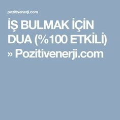 İŞ BULMAK İÇİN DUA (%100 ETKİLİ) » Pozitivenerji.com Allah, Prayers, Deen, Projects, Crafts, Amigurumi, Fashion, Manualidades, God