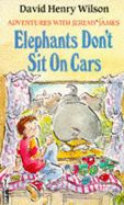 One of my school favourites as a child: The Jeremy James book, 'Elephants Don't Sit on Cars'. Nicola, Clickety Books.
