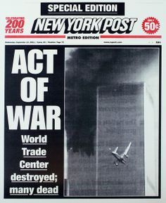 *FRONT PAGE: New York Post, New York, N.Y. 'ACT OF WAR'; World Trade Center destroyed many dead...