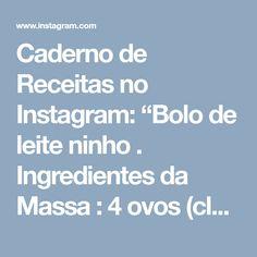 """Caderno de Receitas no Instagram: """"Bolo de leite ninho . Ingredientes da Massa : 4 ovos (claras em neve) 2 xícaras de açúcar 2 xícaras de farinha de trigo 1 xícara de leite…"""""""