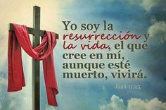 Resurreccion y la vida. Feliz Pascua de Resurrección