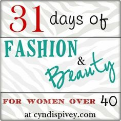 Fashion & Beauty For Women over 40: 31 posts with great tips!
