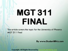 MGT 311 Final Exam AnswersThe theme of MGT 311 Final is to enable students learn about the organizational behavior, different motivational strategies and other human resource practices that will be helpful in the future career. There are various topics in the MGT 311 Final like communication strategy, motivational strategies, conflict resolution strategies, span of control, etc.