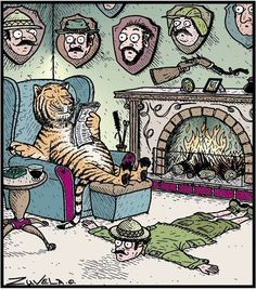 Of course, a tiger would never be so needlessly cruel & insane... but it sure gets the point across ~ hunters STINK.