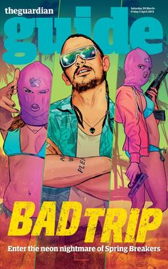 Bad Trip:Spring Breakers(The Guardian Guide)