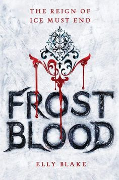 Frostblood – Elly Blake https://www.goodreads.com/book/show/27827203-frostblood