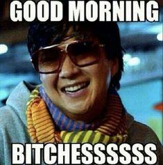 good morning bitches meme Good Morning Love Meme, Funny Good Morning Images, Good Morning Ladies, Good Morning Texts, Good Morning Everyone, Good Morning Greetings, Friday Morning, Memes For Him, Morning Memes