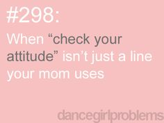 Tell me little girls this ALL THE TIME.