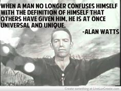 Alan Watts — some quotes that beautifully simplify the seemingly complex   Phoenix Tree Productions