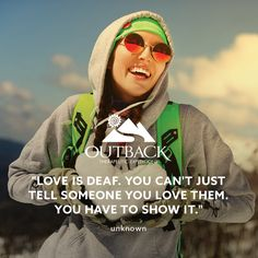 """""""Love is deaf. You can't just tell someone you love them. You have to show it."""" — unknown #loveisintheair"""