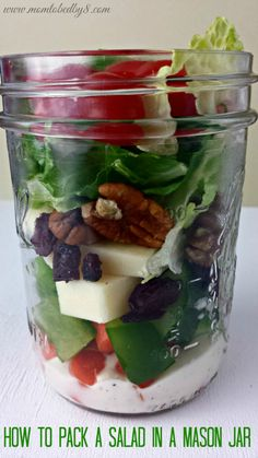 Salads for lunch.  Pack them on Sunday and eat them all week!  great idea and i have lots of canning jars.  How to Pack a Salad in a Jar
