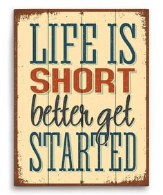 Look what I found on #zulily! Tan 'Life is Short' Wood Wall Art #zulilyfinds