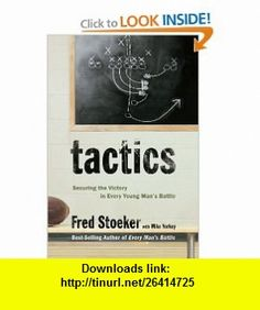 Tactics Securing the Victory in Every Young Mans Battle (9781400071081) Fred Stoeker, Mike Yorkey , ISBN-10: 1400071089  , ISBN-13: 978-1400071081 ,  , tutorials , pdf , ebook , torrent , downloads , rapidshare , filesonic , hotfile , megaupload , fileserve