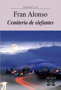 En «Cemiterio de elefantes», de Fran Alonso, o protagonista é a noite, como sinónimo de maxia, de complicidade, de vida, de esperanza, de encanto, pero tamén de erosión, de soidade, de clandestinidade, de anonimato, de silencio e de frustración. Cunha estrutura singular e ubicado en Vigo, este libro cóntanos –con frescura, humanidade e ironía– historias nocturnas e urbanas cargadas de melancolía e humor que nunca nos deixan indiferentes. https://sites.google.com/site/cabrafanada2/home32322