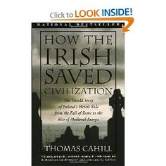How the Irish Saved Civilization (Hinges of History)  This is a 7 book series, with 2 more to be published. No date on that yet. This is the 1st, these do not need to be read in order.  A very good read it was too.
