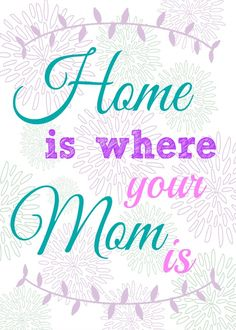 Home is Where Your Mom is 5x7 by The Happy Housie