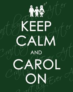 Craftily Ever After: 'Keep Calm and CAROL On' printable!