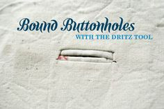 How to use the dritz bound buttonhole tool.