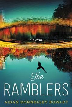 Read The Ramblers: A Novel Online   Books to Read   -  Free Read Online The Ramblers: A Novel - For fans of J. Courtney Sullivan, Meg Wolitzer, Claire Messud, and Emma Straub, a gorgeous and absorbing novel of a trio of confused souls struggling to find themselves and the way forward in their lives, set against the spectacular backdrop of contemporary New York City.