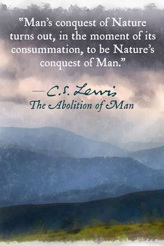 the abolition of man cs lewis The abolition of man by c s lewis in the classic the abolition of man , cs lewis, the most important christian writer of the 20th century, sets out to persuade his audience of the importance and relevance of universal values such as courage and honor in contemporary society.