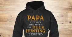 Discover Papa The Man, The Myth, The Duck Sweatshirt, a custom product made just for you by Teespring. With world-class production and customer support, your satisfaction is guaranteed.