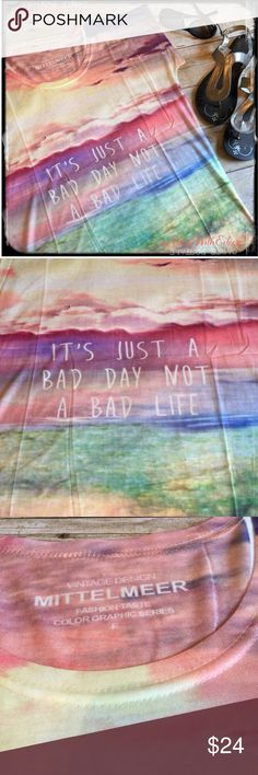 """It's just a bad day… Not a bad life!"" Tshirt! ""It's just a bad day… Not a bad life!"" Tshirt! This is a great watercolor painted T-shirt that says it's just a bad day not a bad life. The back is solid cream colored and the front is a gorgeous watercolor painting! Beautiful!!! Boutique Tops Tees - Short Sleeve"
