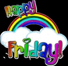 Happy Friday Gif, Happy Friday Pictures, Good Morning Happy Friday, Friday Saturday Sunday, Happy Day, Thursday, Love You All, Have A Great Day, My Love