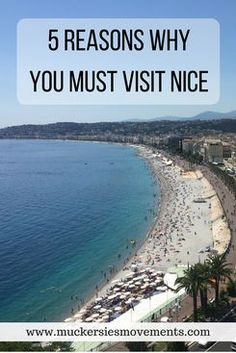 5 Reasons Why You MUST Visit Nice, France. Travel in Europe.