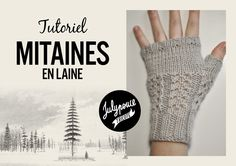 Tutoriels gratuits | Julypouce tricote Fingerless Mitts, Knitting Accessories, Knitted Gloves, Arm Warmers, Mittens, Knit Crochet, Blog, Bonnets, Knits