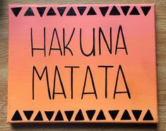 Hakuna Matata Lion King wood sign - handmade canvas or wood quote art - Disney Canvas Quote