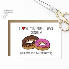 Funny Donut Anniversary Card, I Love You More Than Food Donuts, Cute Card, Funny Valentine, Make Me Prove It, Funny Card Donuts, Foodie Card