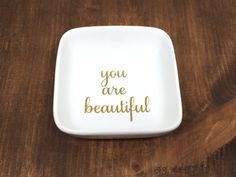 You are beautiful! Wouldn't it make such a cute gift to give someone a piece of jewelry and this sweet little dish? Or even just the dish alone! Comes in a gift box wrapped with a ribbon. You Are Beautiful, Beautiful Rings, Cute Messages, Cricut Tutorials, Jewelry Dish, Ring Dish, Cricut Creations, Cricut Vinyl, Vinyl Projects
