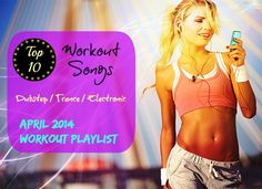Electronic Workout Songs *April 2014 Playlist* - My Dream Shape!