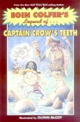 When Will hears the legend of Captain Crow's Teeth from his prank-loving older brother, the nine-year-old fears he will be the bloodthirsty pirate's next victim.   J COL