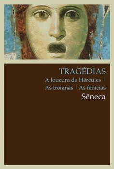 SÊNECA. Tragédias: a loucura de Hércules; as troianas; as fenícias. São Paulo: WMF Martins Fontes, 2014. 268 p. (Clássicos WMF).