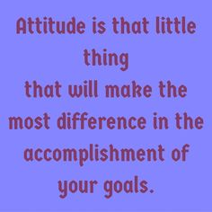 Attitude is that little thing that will make the most difference in the accomplishment of your goals. #QuotesYouLove #QuoteOfTheDay #Attitude #QuotesOnAttitude #AttitudeQuotes  Visit our website  for text status wallpapers.  www.quotesulove.com