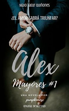 Alex (Mayores nº Emily Stone, Best Seller Libros, Books To Read, My Books, Wattpad Books, Twitter Cover, I Love Reading, Romance Books, Maria Jose