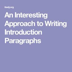 An Interesting Approach to Writing Introduction Paragraphs