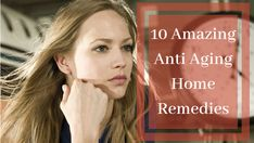 Worried about getting wrinkles and fine lines? Slow down aging with these natural and effective anti-aging home remedies.