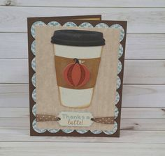 Thanks a Latte Handmade Greeting Card Thank You by ACardDaysWork Thanks A Latte, Coffee Cards, Fall Cards, Day Work, Greeting Cards Handmade, Pumpkin Spice, Thank You Cards, Thankful, Stickers
