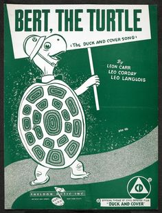 The exhibition will show how the use of propaganda is not restricted to war time. This image shows the cover of a Bert the Turtle's 'Duck and Cover record' which in the 1950s told US youngsters how to prepare for a nuclear attack (British Library)