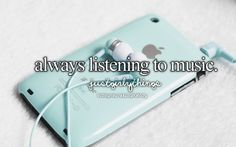 Honestly it is the only way I live. Music is the perfect remedy for EVERYTHING!! Always have my headphones