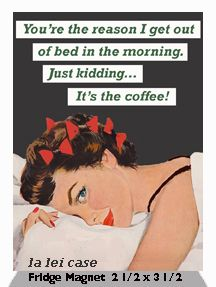 You're the reason I get out of bed in the morning. Just kidding… It's the coffee! Coffee Talk, Coffee Is Life, I Love Coffee, Coffee Coffee, Coffee Lovers, Coffee Break, Retro Humor, Vintage Humor, Coffee Quotes
