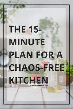The Plan For a Chaos-Free Kitchen Budget Organization, School Organization, Kitchen Organization, Organizing Tips, Clutter Free Home, Konmari Method, Making Life Easier, Kitchen Styling, Declutter