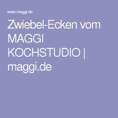 Zwiebel-Ecken vom MAGGI KOCHSTUDIO | maggi.de
