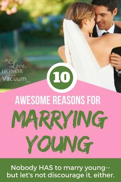 Top 10 Reasons Marrying Young Can Actually be Good--for You and for Society